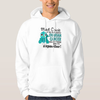 Mad Chick 2 Stepmother Ovarian Cancer Hoodie