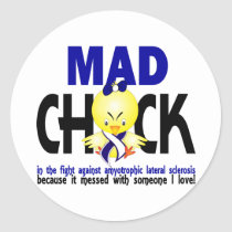 Mad Chick Amyotrophic Lateral Sclerosis Classic Round Sticker