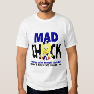 Mad Chick Amyotrophic Lateral Sclerosis T-shirts