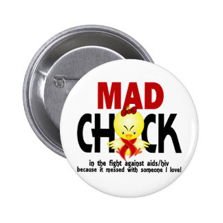 Mad Chick In The Fight AIDS Buttons