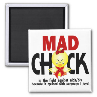 Mad Chick In The Fight AIDS Refrigerator Magnets
