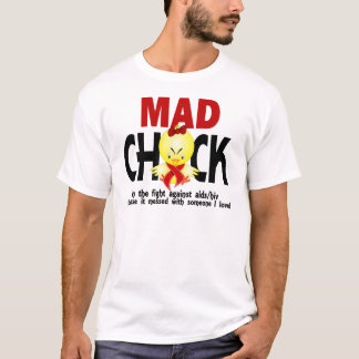 Mad Chick In The Fight AIDS T-Shirt