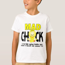 Mad Chick In The Fight Bladder Cancer T-Shirt