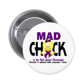 Mad Chick In The Fight Fibromyalgia Buttons