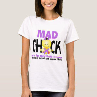 Mad Chick In The Fight Hodgkin's Lymphoma T-Shirt