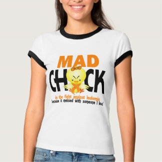 Mad Chick In The Fight Leukemia T-Shirt