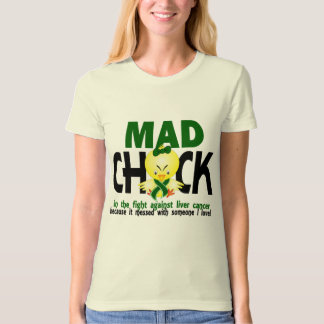Mad Chick In The Fight Liver Cancer T Shirt