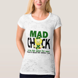 Mad Chick In The Fight Liver Cancer T-Shirt