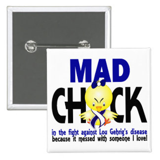 Mad Chick In The Fight Lou Gehrig's Disease Pinback Button