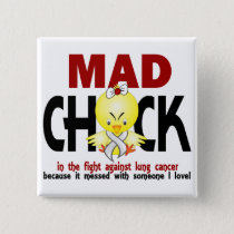 Mad Chick In The Fight Lung Cancer Pinback Button