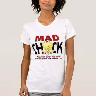 Mad Chick In The Fight Lung Cancer Shirts
