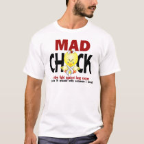 Mad Chick In The Fight Lung Cancer T-Shirt