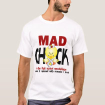 Mad Chick In The Fight Mesothelioma T-Shirt