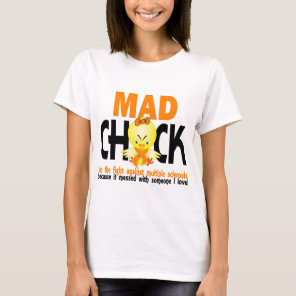 Mad Chick In The Fight Multiple Sclerosis T-Shirt
