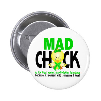 Mad Chick In The Fight Non-Hodgkins Lymphoma Pinback Button