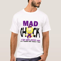 Mad Chick In The Fight Pancreatic Cancer T-Shirt