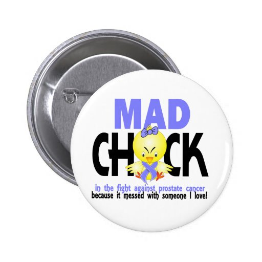 Mad Chick In The Fight Prostate Cancer Pinback Buttons
