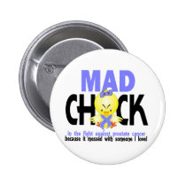 Mad Chick In The Fight Prostate Cancer Pinback Button