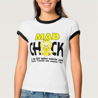 Mad Chick In The Fight Testicular Cancer T-Shirt