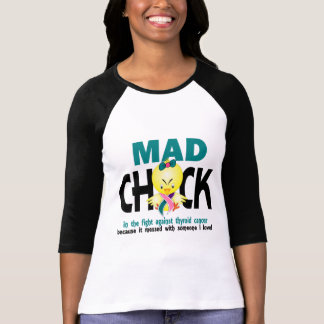 Mad Chick In The Fight Thyroid Cancer T Shirt