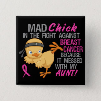 Mad Chick Messed With Aunt 3 Breast Cancer Pinback Button