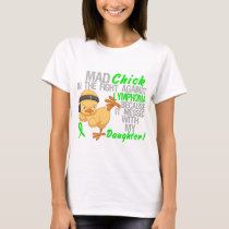 Mad Chick Messed With Daughter 3 Lymphoma T-Shirt