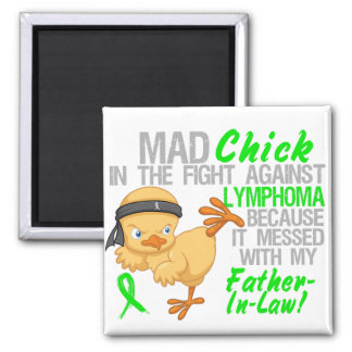 Mad Chick Messed With Father-In-Law 3 Lymphoma Fridge Magnet