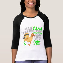 Mad Chick Messed With Father-In-Law 3 Lymphoma T-Shirt