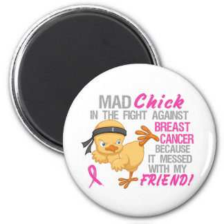 Mad Chick Messed With Friend 3 Breast Cancer 2 Inch Round Magnet