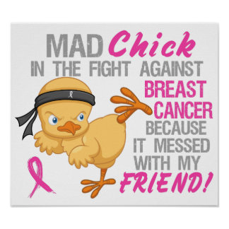 Mad Chick Messed With Friend 3 Breast Cancer Posters