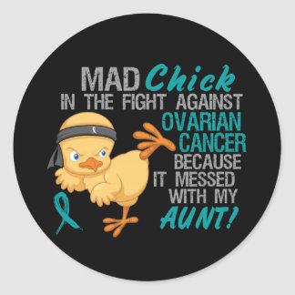 Mad Chick Messed With My Aunt 3 Ovarian Cancer Round Sticker