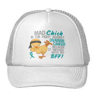 Mad Chick Messed With My BFF 3 Ovarian Cancer Trucker Hat