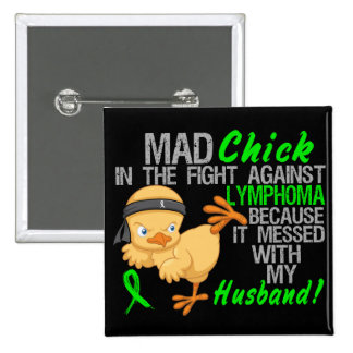 Mad Chick Messed With My Husband 3 Lymphoma 2 Inch Square Button