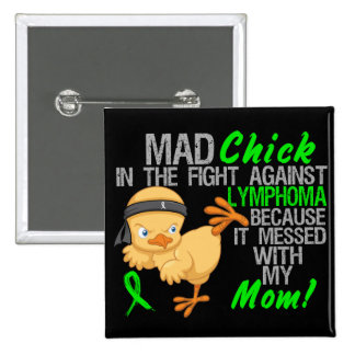 Mad Chick Messed With My Mom 3 Lymphoma 2 Inch Square Button