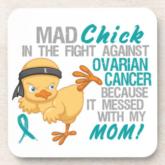 Mad Chick Messed With My Mom 3 Ovarian Cancer Drink Coasters