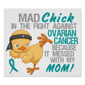Mad Chick Messed With My Mom 3 Ovarian Cancer Poster