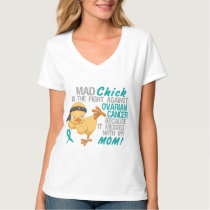 Mad Chick Messed With My Mom 3 Ovarian Cancer T-Shirt