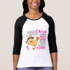 Mad Chick Messed With My Sister 3 Breast Cancer T-Shirt