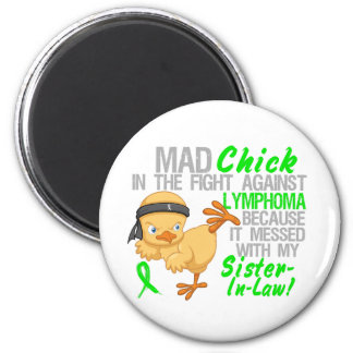 Mad Chick Messed With My Sister-In-Law 3 Lymphoma Refrigerator Magnets