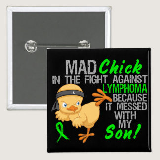 Mad Chick Messed With My Son 3 Lymphoma Pinback Button