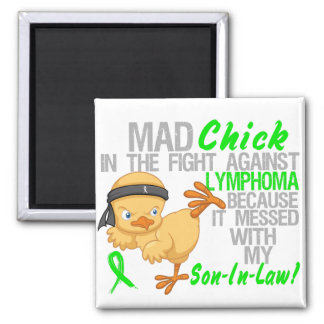 Mad Chick Messed With My Son-In-Law 3 Lymphoma Magnet