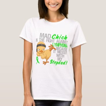 awarenesschicks Mad Chick Messed With My Stepdad 3 Lymphoma T-Shirt