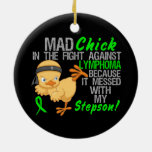 Mad Chick Messed With My Stepson 3 Lymphoma Ornament