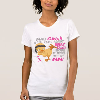 Mad Chick Messed With Nana 3 Breast Cancer Shirt