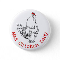 Mad Chicken Lady Funny Farm Rooster Art Drawing Button