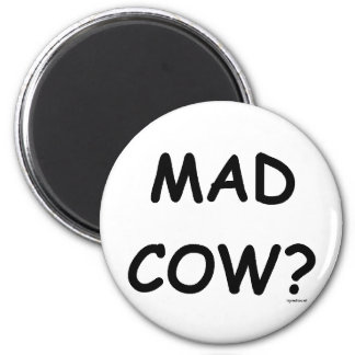 Mad Cow? Magnet