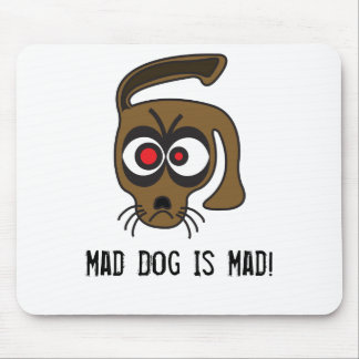 Mad Dog Is Mad! Mouse Pad