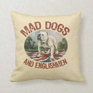 Mad Dogs and Englishmen Pillow
