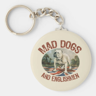Mad Dogs & Englishmen Key Chain