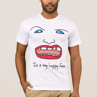 Mad face t-shirt - This is my happy face.